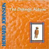 The Orange Album by Howard Johnson