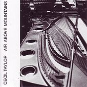Air Above Mountains by Cecil Taylor