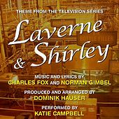 Laverne and Shirley - Theme from the TV Series (Charles Fox, Norman Gimbel) [feat. Katie Campbell] by Dominik Hauser