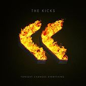 Tonight Changes Everything by The Kicks