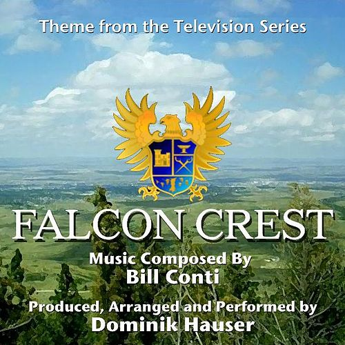 Play & Download Falcon Crest - Theme from Season One (Bill Conti) by Dominik Hauser | Napster