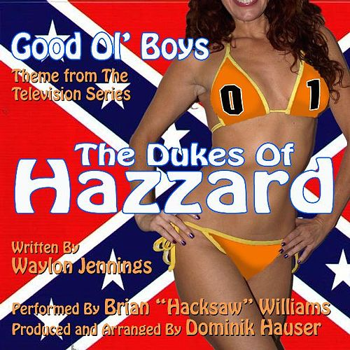 Play & Download The Dukes of Hazzard: Good Ol' Boys - Theme from the TV Series (Waylon Jennings) [feat. Brian 'Hacksaw' Williams] by Dominik Hauser | Napster