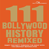 111 Bollywood History Remixed by Various Artists