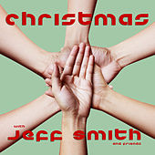 Play & Download Christmas With Jeff Smith and Friends by Various Artists | Napster