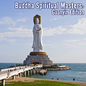 Play & Download Buddha Spiritual Masters: Guanyin Edition by Various Artists | Napster