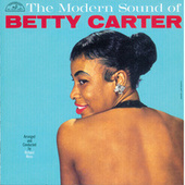 The Modern Sound Of Betty Carter by Betty Carter
