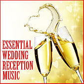 Play & Download Essential Wedding Reception Music by Various Artists | Napster