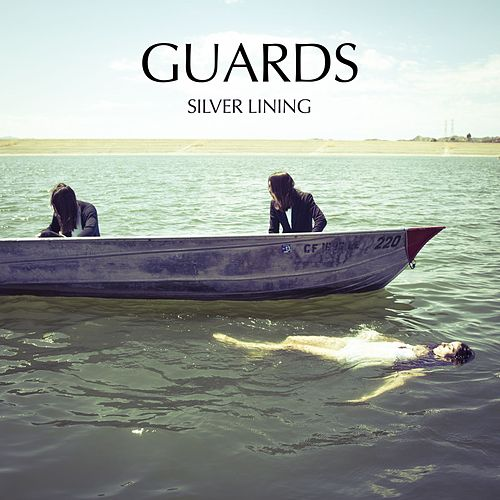 Play & Download Silver Lining - Single by Guards | Napster