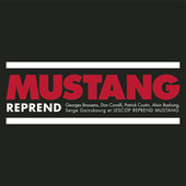 Play & Download Mustang Reprend by Mustang | Napster