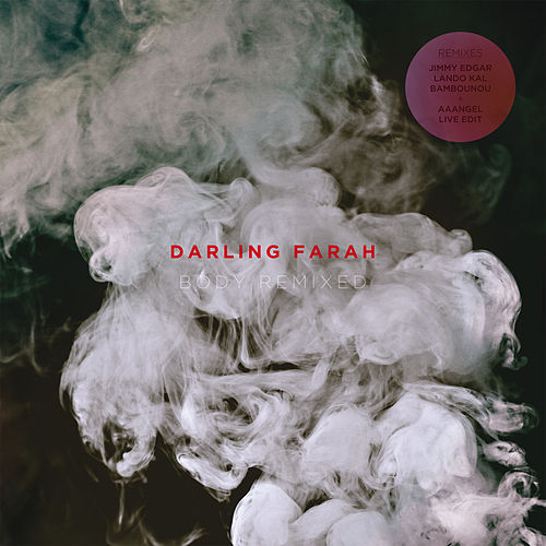Body Remixed by Darling Farah