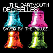 Saved By the Belles by The Dartmouth Decibelles
