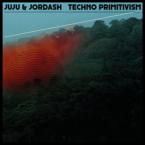 Play & Download Techno Primitivism by Juju & Jordash | Napster
