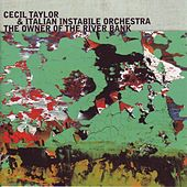 Play & Download The Owner of the River Bank by Cecil Taylor | Napster