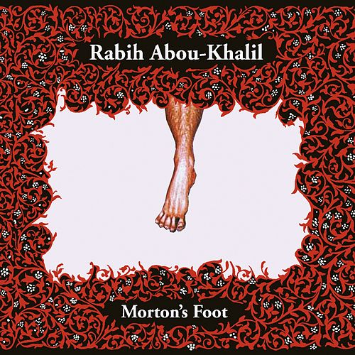 Morton's Foot by Rabih Abou-Khalil