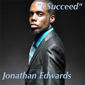I Succeed by Jonathan Edwards