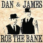 Play & Download Rob the Bank by Dan | Napster
