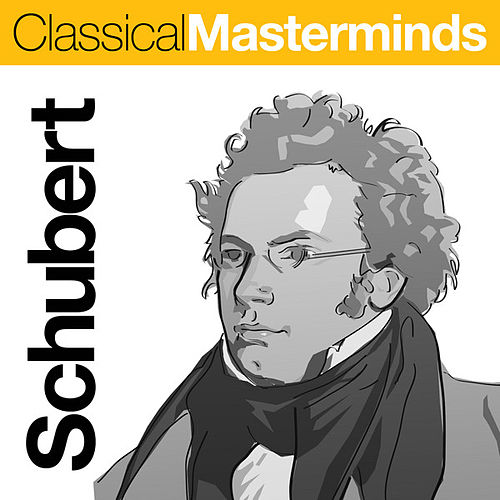 Classical Masterminds - Schubert by Various Artists