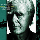 Play & Download Deep in a Dream by Charlie Mariano | Napster