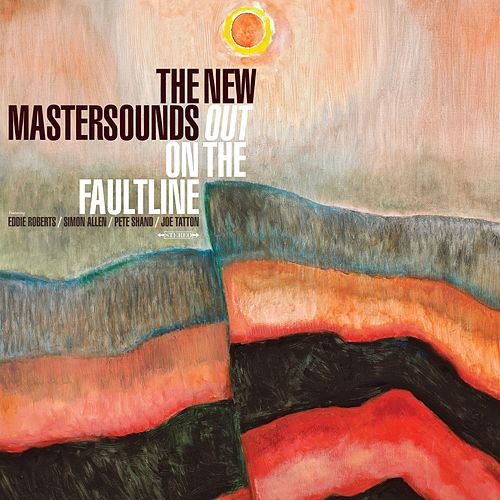 Play & Download Out On the Faultline by New Mastersounds | Napster