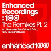 Play & Download Enhanced Recordings: 100 - The Remixes Pt. 2 by Various Artists | Napster