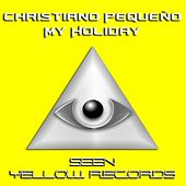 My Holiday - Single by Christiano Pequeno