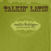 Talkin Latin Vol. 5: London Sessions 1952 von Amalia Rodrigues