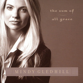 Play & Download The Sum Of All Grace by Mindy Gledhill | Napster