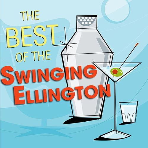Play & Download The Best Of The Swinging Ellington by Duke Ellington | Napster