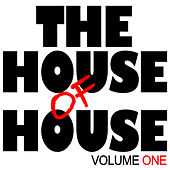 Play & Download The House of House, Vol.1 by Various Artists | Napster
