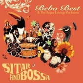 Play & Download Sitar and Bossa by The Super Lounge Orchestra | Napster