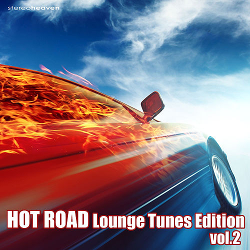 Hot Road Lounge Tunes Edition Vol.2 by Various Artists