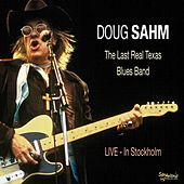 The Last Real Texas Blues Band (Live In Stockholm) by Doug Sahm