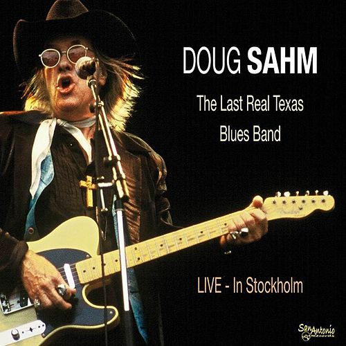 Play & Download The Last Real Texas Blues Band (Live In Stockholm) by Doug Sahm | Napster