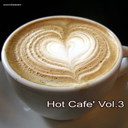 Play & Download Hot Café Vol.3 by Various Artists | Napster