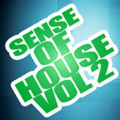 Play & Download Sense Of House Vol 2 by Various Artists | Napster