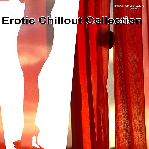 Erotic Chillout Collection by Various Artists
