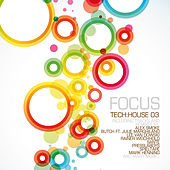 Play & Download Focus Tech:House 03 by Various Artists | Napster