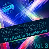 Play & Download Nu:Skool - The Best In TechHouse, Vol. 3 by Various Artists | Napster