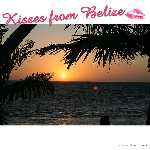 Kisses from Belize by Various Artists