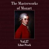 The Masterworks of Mozart, Vol. 27 by Libor Pesek