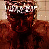 Play & Download Love & War by The Tiger Lillies | Napster