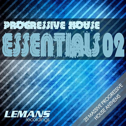 Play & Download Progressive House Essentials 02 by Various Artists | Napster