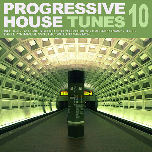 Play & Download Progressive House Tunes, Vol. 10 by Various Artists | Napster
