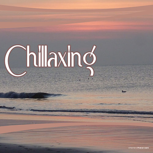 Play & Download Chillaxing by Various Artists | Napster