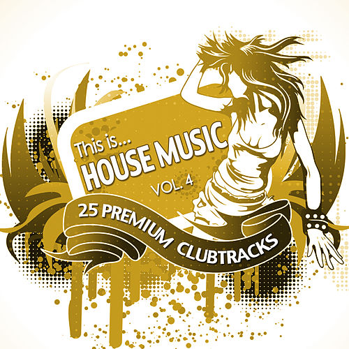 Play & Download This Is...House Music, Vol. 4 by Various Artists | Napster