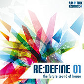Play & Download Re:Define 01 - The Future Sound of House by Various Artists | Napster
