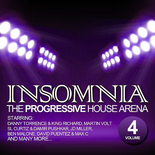 Play & Download Insomnia - The Progressive House Arena Vol. 4 by Various Artists | Napster