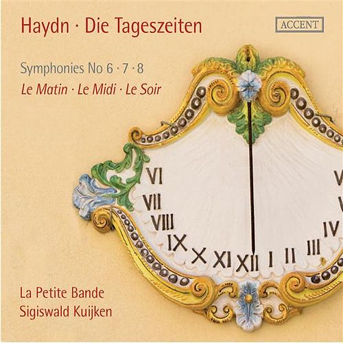 Play & Download Haydn: Die Tageszeiten (The Day Trilogy) by La Petite Bande | Napster