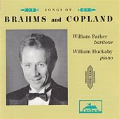 Play & Download Songs of Brahms and Copland by William Parker | Napster