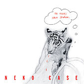 The Tigers Have Spoken by Neko Case